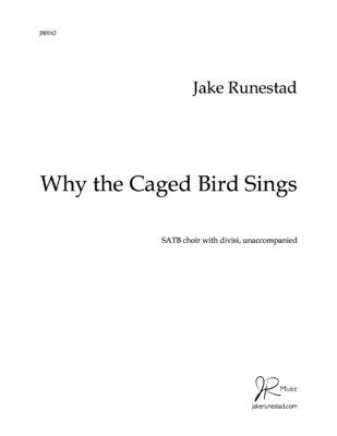 Why the Caged Bird Sings by Jake Runestad