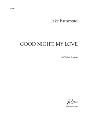 GOOD NIGHT, MY LOVE by Jake Runestad (Perusal)